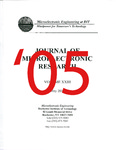 The Journal of Microelectronic Research 2005 by Daniel Jaeger, Adam James, Raymond T. Krom III, David Pawlik, Michael A. Slocum, Matthew M. McQuillan, Ryan M. Stamp, Robin A. Joyce, Lance W. Barron, Robert G. Mulfinger, Eric Woodard, Phu Do, Laurel E. Haydock, Patrick Warner, William Simpson, William C. Hart, Tiffany M. Hoover, and Sushil Shakya
