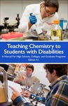 Teaching Chemistry to Students with Disabilities: A Manual For High Schools, Colleges, and Graduate Programs - Edition 4.1